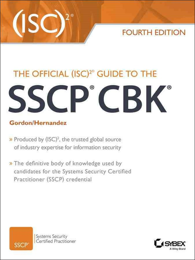 The Official (Isc)2-« Guide to the Sscp-« Cbk, Fourth Edition