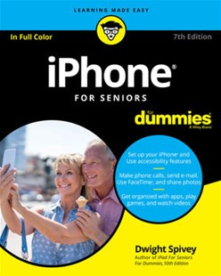 Iphone for Seniors for Dummies, 7th Edition by Dwight Spivey (9781119417163) - PaperBack - Computing Program Guides