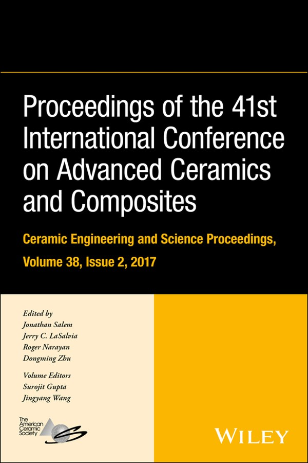Proceedings of the 41st International Conference on Advanced Ceramics and Composites - Ceramic Engineering and Science Proceedings, Volume 38, Issue 2