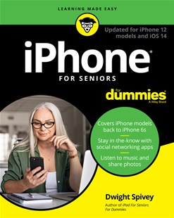 iPhone for Seniors for Dummies by Dwight Spivey (9781119730040) - PaperBack - Computing Beginner's Guides
