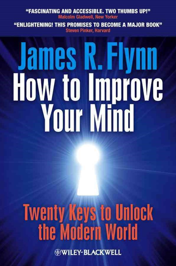 How to Improve Your Mind - Twenty Keys to Unlock  the Modern World
