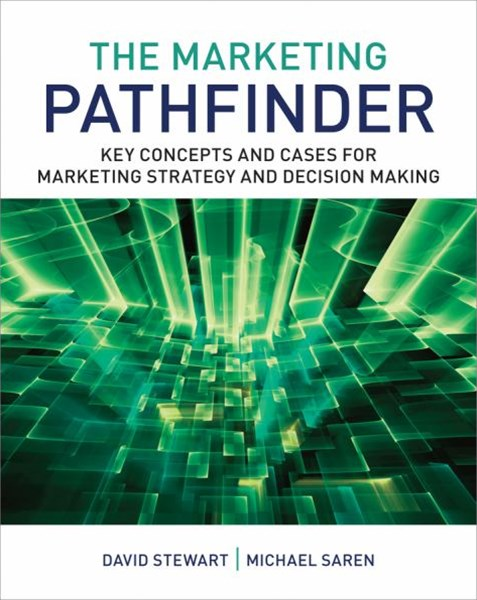 The Marketing Pathfinder - Key Concepts and Cases for Marketing Strategy and Decision Making