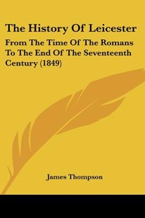 The History of Leicester by James Thompson (9781120034069) - PaperBack - Modern & Contemporary Fiction Literature