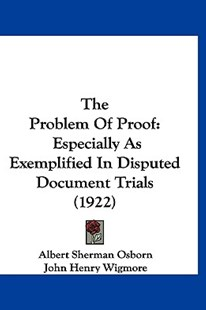 The Problem of Proof by Albert Sherman Osborn, John Henry Wigmore (9781120103192) - HardCover - Modern & Contemporary Fiction Literature