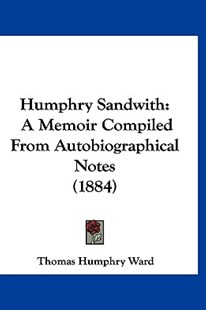 Humphry Sandwith by Thomas Humphry Ward (9781120368546) - HardCover - Modern & Contemporary Fiction Literature