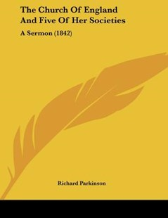 The Church of England and Five of Her Societies by Richard Parkinson (9781120737595) - PaperBack - Modern & Contemporary Fiction Literature
