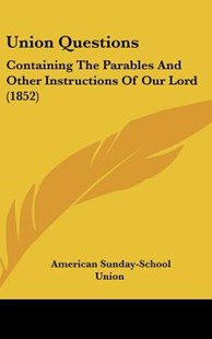 Union Questions by American Sunday-School Union (9781120852311) - HardCover - Modern & Contemporary Fiction Literature