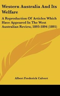 Western Australia and Its Welfare by Albert Frederick Calvert (9781120983145) - HardCover - Modern & Contemporary Fiction Literature