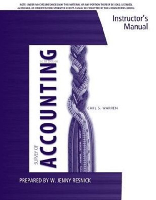 Instructor's Manual for Warren's Survey of Accounting, 6th
