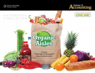 Organic Aisles Automated Simulation with Automated Accounting Online  for Gilbertson/Lehman/Passalacqua's Century 21 Accounting: Advanced