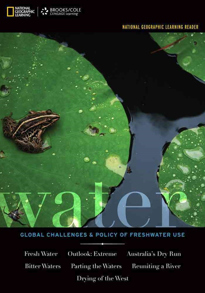 National Geographic Learning Reader: Water : Global Challenges and  Policy of Freshwater Use (with eBook, 1 term (6 months) Printed Access Card)