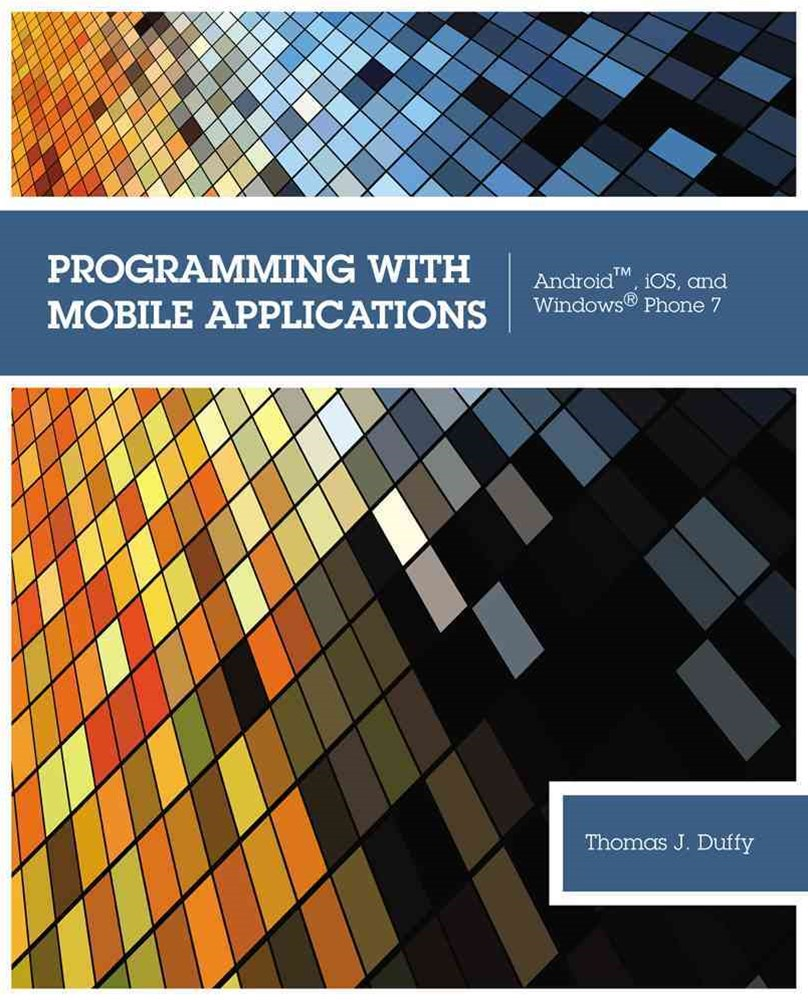 Programming with Mobile Applications : Android', iOS, and Windows©  Phone 7
