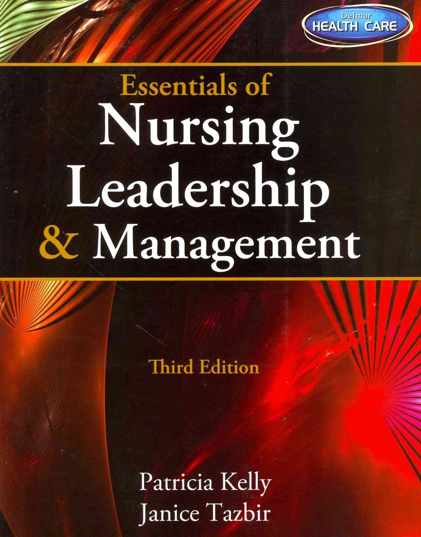 Essentials of Nursing Leadership and Management (with Premium Web Site Printed Access Card)