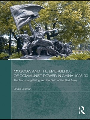 (ebook) Moscow and the Emergence of Communist Power in China, 1925–30