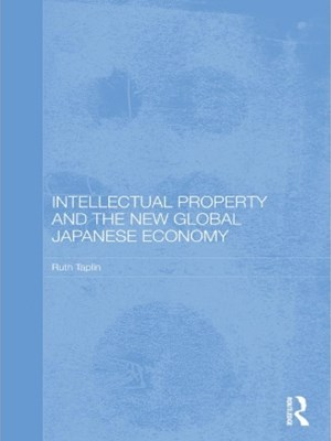 (ebook) Intellectual Property and the New Global Japanese Economy