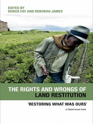 (ebook) The Rights and Wrongs of Land Restitution