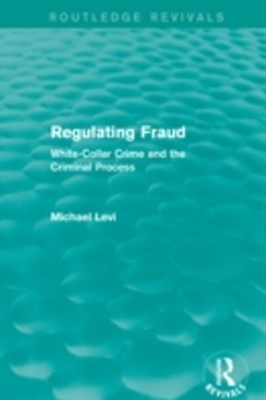 Regulating Fraud (Routledge Revivals)