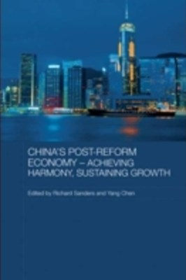 China's Post-Reform Economy - Achieving Harmony, Sustaining Growth