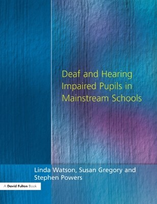 (ebook) Deaf and Hearing Impaired Pupils in Mainstream Schools