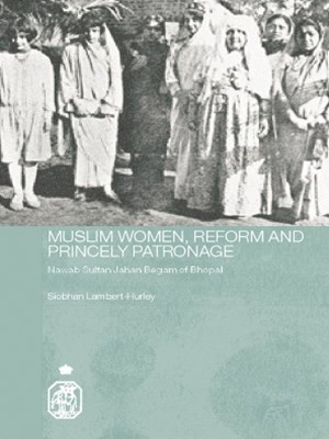 Muslim Women, Reform and Princely Patronage