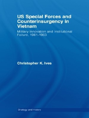 US Special Forces and Counterinsurgency in Vietnam
