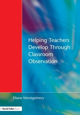 Helping Teachers Develop through Classroom Observation, Second Edition