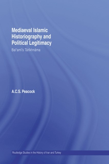 Mediaeval Islamic Historiography and Political Legitimacy