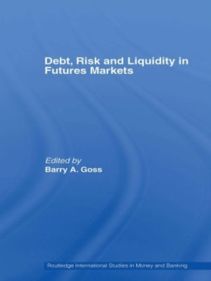 Debt, Risk and Liquidity in Futures Markets