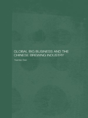 (ebook) Global Big Business and the Chinese Brewing Industry