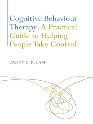 (ebook) Cognitive Behaviour Therapy: A Practical Guide to Helping People Take Control