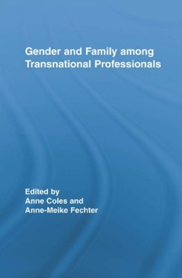Gender and Family Among Transnational Professionals