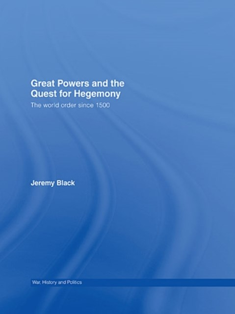 Great Powers and the Quest for Hegemony