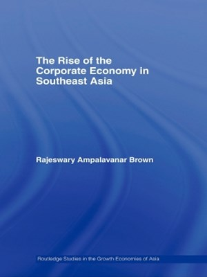 The Rise of the Corporate Economy in Southeast Asia