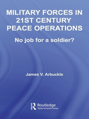 Military Forces in 21st Century Peace Operations