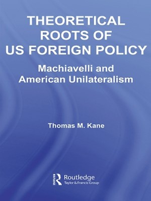 Theoretical Roots of US Foreign Policy