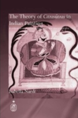 The Theory of Citrasutras in Indian Painting