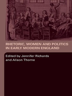 (ebook) Rhetoric, Women and Politics in Early Modern England - Reference