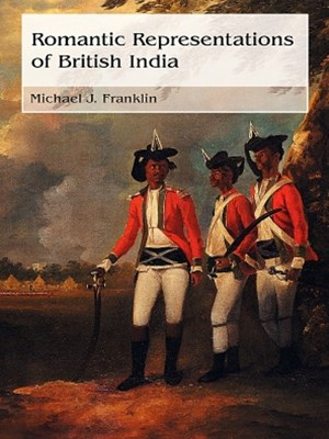 Romantic Representations of British India