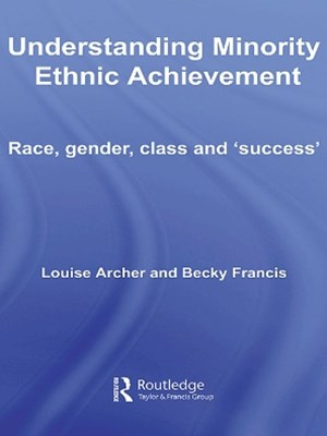 Understanding Minority Ethnic Achievement