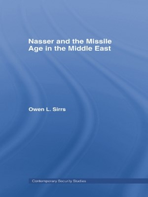 Nasser and the Missile Age in the Middle East