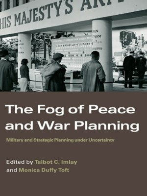 Fog of Peace and War Planning