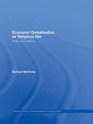 Economic Globalisation as Religious War