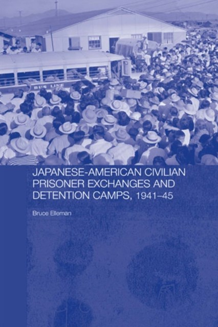 (ebook) Japanese-American Civilian Prisoner Exchanges and Detention Camps, 1941-45