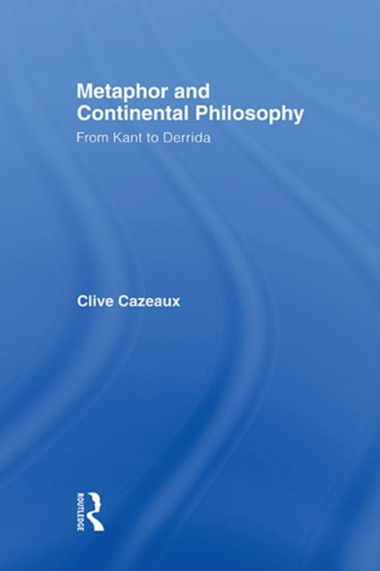 Metaphor and Continental Philosophy