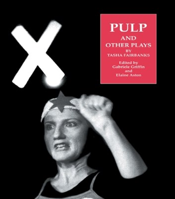 Pulp and Other Plays by Tasha Fairbanks