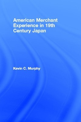 American Merchant Experience in Nineteenth Century Japan