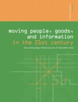Moving People, Goods and Information in the 21st Century