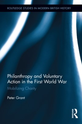 Philanthropy and Voluntary Action in the First World War