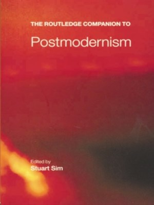 The Routledge Companion to Postmodernism