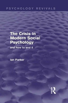 The Crisis in Modern Social Psychology (Psychology Revivals)